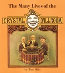"""The Many Lives of the Crystal Ballroom"" - Crystal history book"